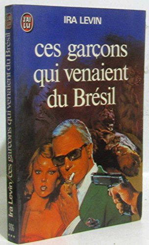 Ces Garçons qui Venaient du Brésil par Levin Ira