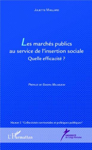 Les marchés publics au service de l'insertion sociale: Quelle efficacité ? par Julliette Maillard