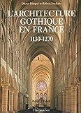 L'Architecture gothique en France - 1130-1270