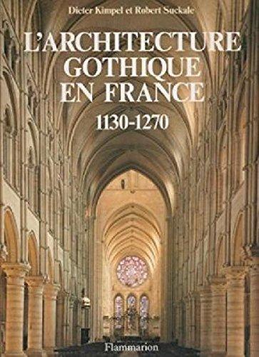 L'Architecture gothique en France : 1130-1270