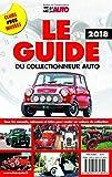 Le guide du collectionneur auto 2019: tous les conseils, adresses et infos pour rouler en voiture de collection...