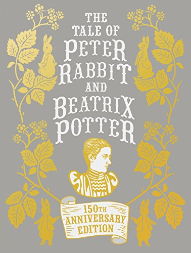 The Tale Of Peter Rabbit And Beatrix Potter - Anniversary Edition (150th Birthday Collectors Edtn)
