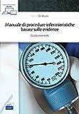 Scarica Libro Manuale di procedure infermieristiche basate sull evidenza Guida essenziale (PDF,EPUB,MOBI) Online Italiano Gratis