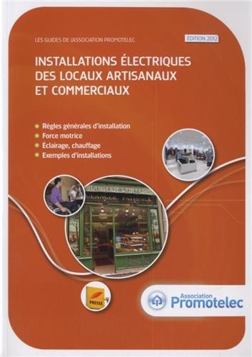 Installations électriques des locaux artisanaux et commerciaux 2012