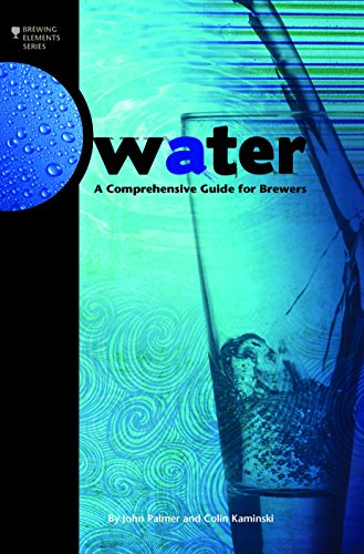 Water: A Comprehensive Guide for Brewers par John Palmer