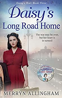 Daisy's Long Road Home (Daisy's War) by [Allingham, Merryn]