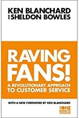 Raving Fans : A Revolutionary Approach to Customer Service Paperback