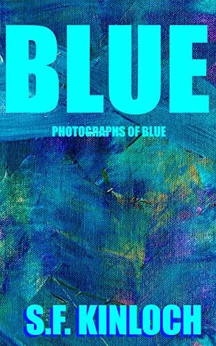 Blue: Photographs of Blue (English Edition)