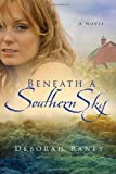 Beneath A Southern Sky by Deborah Raney (2010-02-16)