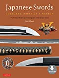 Image de Japanese Swords: Cultural Icons of a Nation; The History, Metallurgy and Iconogr