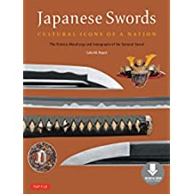 Japanese Swords: Cultural Icons of a Nation; The History, Metallurgy and Iconography of the Samurai Sword (Downloadable Material) (English Edition)