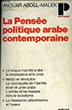 La Pensee Politique Arabe Contemporaine