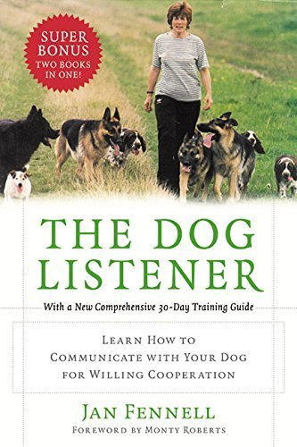 The Dog Listener: Learn How to Communicate with Your Dog for Willing Cooperation by Jan Fennell (2004-01-20)
