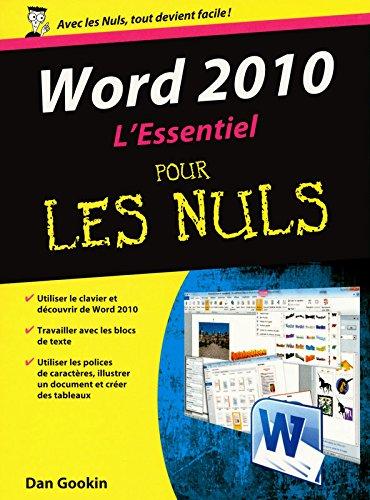 Word 2010 L'essentiel Pour les nuls par Dan GOOKIN