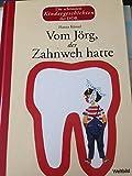 Die schönsten Kindergeschichten der DDR Vom Jörg, der Zahnweh hatte