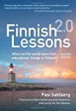 Finnish Lessons 2.0: What Can the World Learn from Educational Change in Finland?, Second Edition (Series on School Reform)