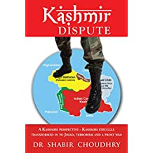 Kashmir Dispute: A Kashmiri Perspective - Kashmiri Struggle Transformed in to Jihad, Terrorism and a Proxy War