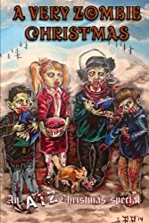A Very Zombie Christmas: An ATZ Christmas Special by All Things Zombie (2014-12-10)