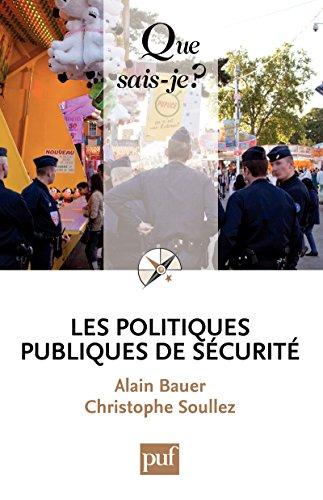 Les politiques publiques de sécurité: « Que sais-je ? » n° 3923 par Alain Bauer