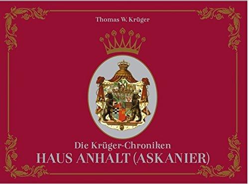 Die Krüger-Chroniken: Haus Anhalt (Askanier)