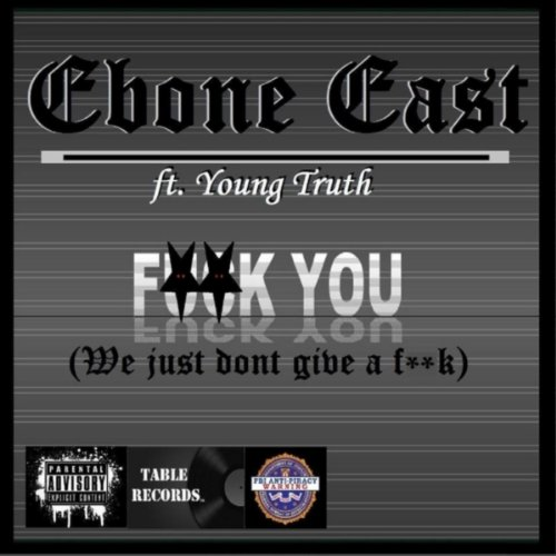 F**k You (We Just Don't Give a F**k) [feat. Young Truth] [Explicit] (Just Dont Give A F)