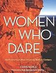Women Who Dare: North America's Most...