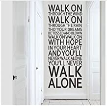 HAJKSDS YouLl Never Walk Alone Inspirational Quotes Wall Stickers Home Decor Vinyl Art Equipment