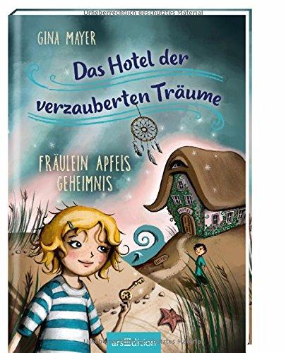 Buchseite und Rezensionen zu 'Das Hotel der verzauberten Träume - Fräulein Apfels Geheimnis' von Gina Mayer