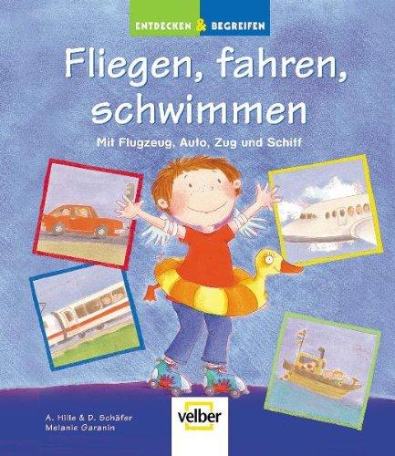 Fliegen, fahren, schwimmen: Mit Flugzeug, Auto, Zug und Schiff (Fliegen, Zug)