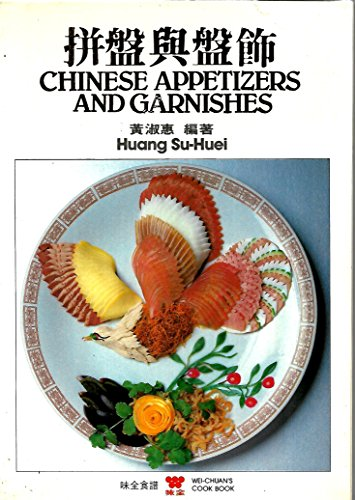 Chinese Appetizers and Garnishes (English and Mandarin Chinese Edition) by Huang Su-Huei (1985-01-02)