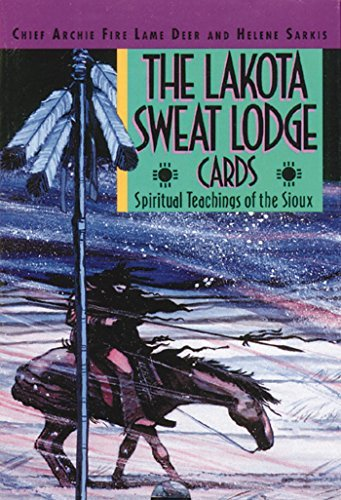 The Lakota Sweat Lodge Cards: Spiritual Teachings of the Sioux by Chief Archie Fire Lame Deer (1993-10-01)