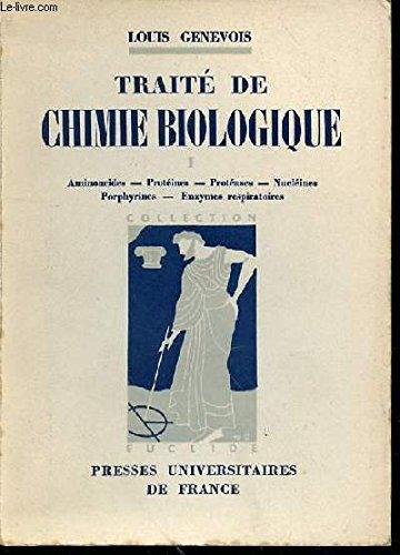 TRAITE DE CHIMIE BIOLOGIQUE - TOME 1 - AMINOACIDES - PROTEINES - PROTEASES - NUCLEINES -PORPHYRINES - ENZYMES RESPIRATOIRES