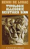 Typologie - Allegorie - Geistiger Sinn: Studien zur Geschichte der christlichen Bibelhermeneutik (Sammlung Theologia Romanica)