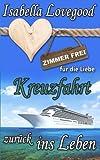 Kreuzfahrt zurück ins Leben: Sinnlicher Liebesroman (Zimmer frei für die Liebe, Band 7)
