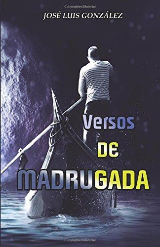 Versos de Madrugada por José Luis González