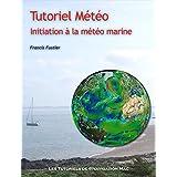 Tutoriel Météo: Initiation à la Météo Marine