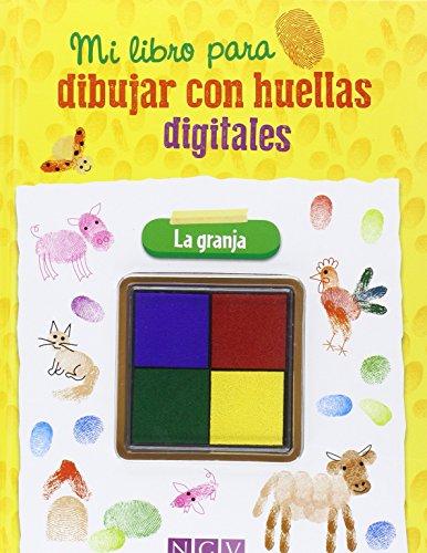 Granja. Dibuja Con Tus Huellas Digitales (Mi libro para dibujar con huellas digitales) por Ulrich Velte