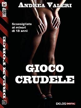 Gioco crudele (Dream Force) di [Andrea Valeri]