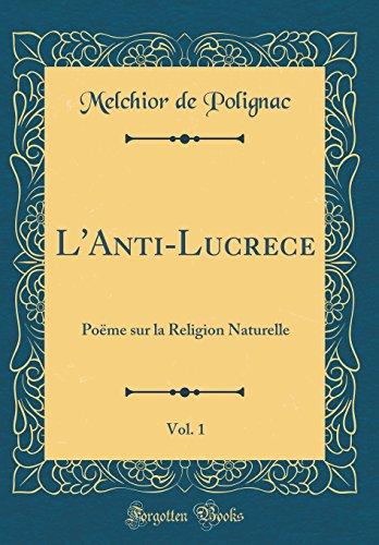 L'Anti-Lucrece, Vol. 1: Poëme Sur La Religion Naturelle (Classic Reprint)