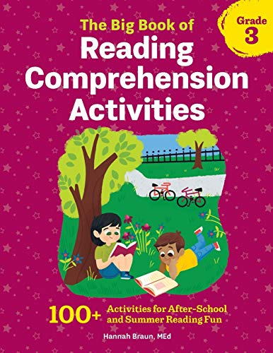 The Big Book of Reading Comprehension Activities Grade 3: 100+ Activities for After-School and Summer Reading Fun
