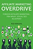 AFFILIATE MARKETING OVERDRIVE 2016 - 3 in 1 Bundle: FOREIGN AFFILIATE MARKETING - PBN NINJA - SOCIAL SEO BLUEPRINT (English Edition)