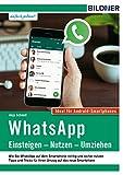 WhatsApp – Einsteigen, Nutzen, Umziehen – leicht gemacht!: Aktuelle Version - ideal für Android Smartphones