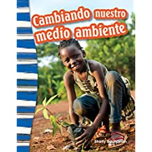 Cambiando nuestro medio ambiente (Shaping Our Environment) (Social Studies Readers : Content and Literacy)