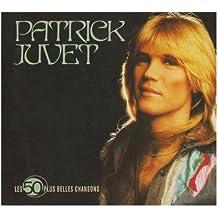 Les 50 Plus Belles Chansons : Patrick Juvet (3 CD)