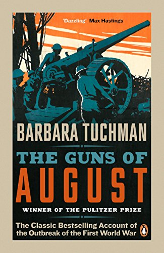 The Guns of August: The Classic Bestselling Account of the Outbreak of the First World War (English Edition) por Barbara Tuchman