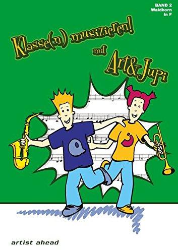 Klasse(n) musizieren mit Art & Jupi - Band 2: Waldhorn - Klavier-klassen