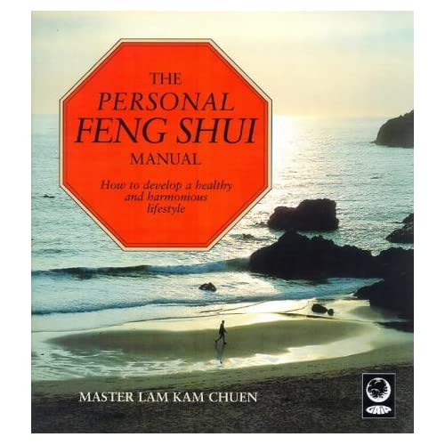 The Personal Feng Shui Manual: How to Develop a Healthy and Harmonious Lifestyle (A Gaia original) by Kam Chuen Lam (1998-01-30)