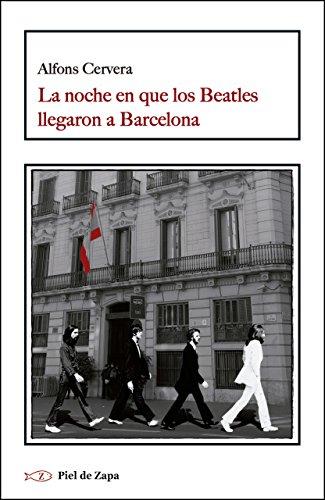 Portada del libro La noche en que los Beatles llegaron a Barcelona