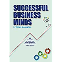 Successful Business Minds: A new perception of money and success to help you make better decisions in your business