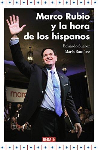 Marco Rubio y la hora de los hispanos por Eduardo Suárez
